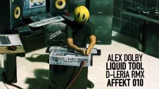 Alex Dolby - Liquid Tool (D-Leria rmx)