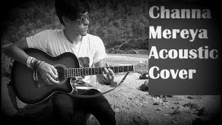 Channa Mereya Cover By Me | Accoustic