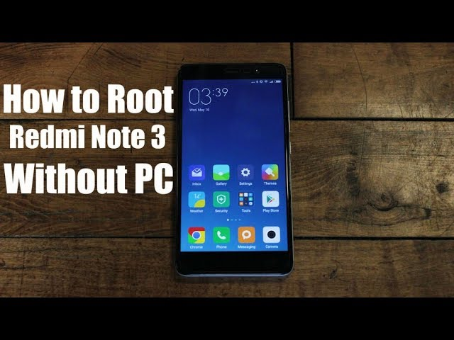 How to Root Xiaomi Redmi Note 3 Without PC | Root Redmi Note