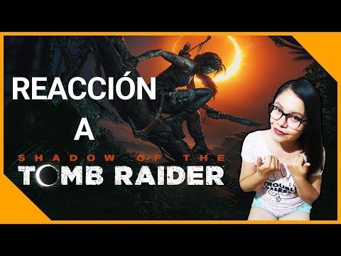 Reacción a Shadow of the Tomb Raider