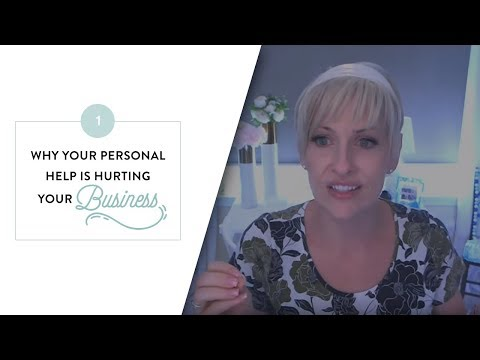 Personal Probs Series - Why your personal help is hurting your business