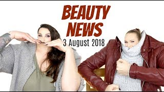 BEAUTY NEWS - 3 August 2018 | New Releases & Updates