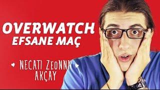 Overwatch - Efsane Maç | Necati ZeoNNN Akçay