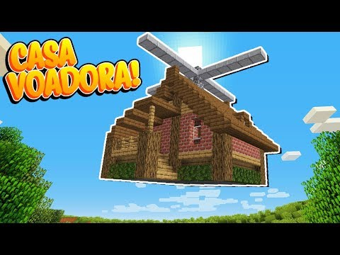Minecraft: COMO TER UMA CASA VOADORA NO MINECRAFT! VOA DE VERDADE!