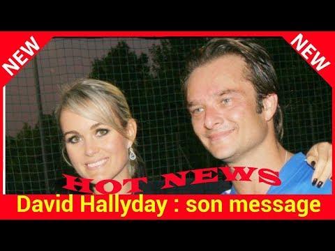 David Hallyday : son message subliminal adressé à Laeticia