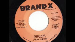 """Larry Junkins """"Disco Sucks"""""""