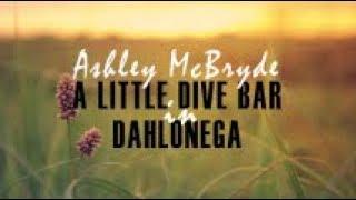 Ashley McBryde - A Little Dive Bar in Dahlonega (Lyric Video)