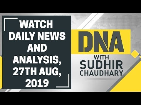 Watch Daily News and Analysis with Sudhir Chaudhary, 27th August, 2019