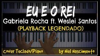 ???? ???? Eu e o Rei (PLAYBACK LEGENDADO no Piano) Gabriela Rocha, by Niel Nascimento