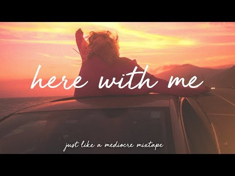 here with me / a super chill music mix.