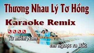 Thương Nhau Lý Tơ Hồng Karaoke Nhạc Sống Remix Hay Nhất - Tone Nam