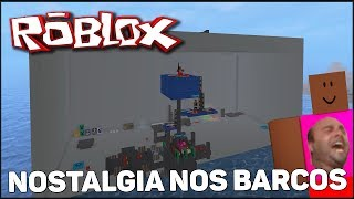 ROBLOX-NOSTALGIA of the ROBLOX IN the BOATS-Part 1-(ft. CAZUM8 and Robert)