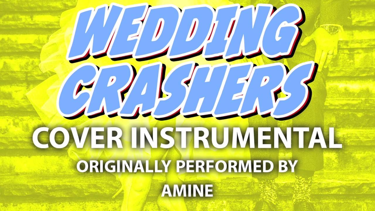 Wedding Crashers Amine.Wedding Crashers Cover Instrumental In The Style Of Amine