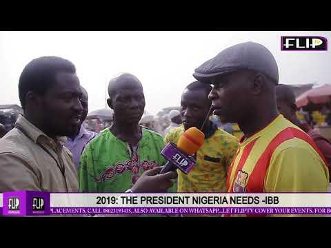 2019: THE PRESIDENT NIGERIA NEEDS – IBB