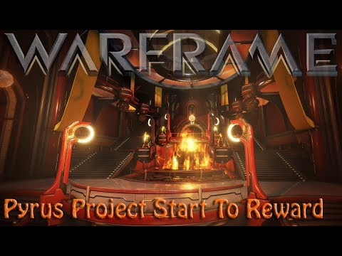 Warframe - Pyrus Project: Start To Reward!