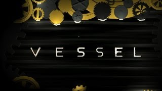 Vessel Gameplay (HD)
