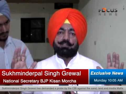 Sand, land, transport, media and drug mafia nexus, Grewal demands CBI probe - Part 3