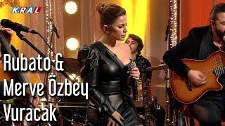 Rubato & Merve Özbey - Vuracak Video