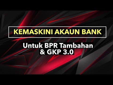 KEMASKINI AKAUN BANK UTK BPR TAMBAHAN U0026 GKP 3.0, PERLU ATAU TIDAK?