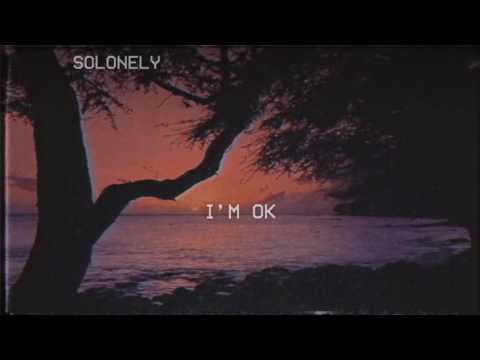 SoLonely - I'm Ok