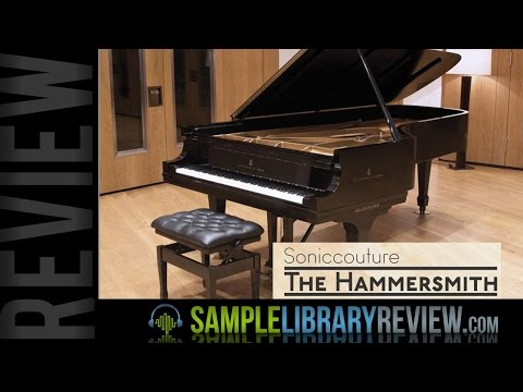 Review The Hammersmith Piano by Soniccouture • Sample Library Review