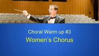 Choral Warm up #3: Full Women