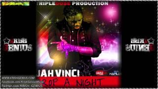 Jah Vinci - Drop A Night - July 2012