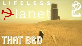 Lifeless Planet | Part 2 | That Bed