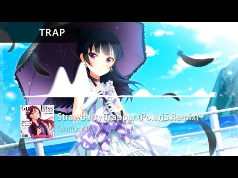 Guilty Kiss - Strawberry Trapper (PolariS Remix)