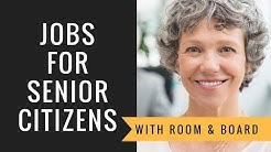 Jobs For Senior Citizens With Room & Board
