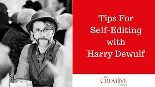 Tips For Self-Editing With Harry Dewulf