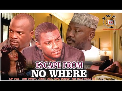 Escape from No Where     -Nigerian Nollywood Movie