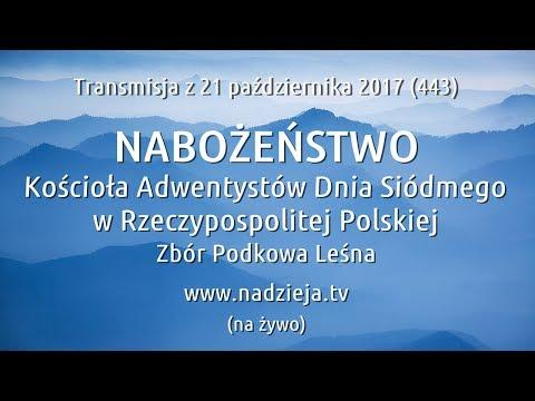 # 443 FHD - Nabożeństwo Kościoła Adwentystów D.S. w RP - Podkowa Leśna - 21 października 2017