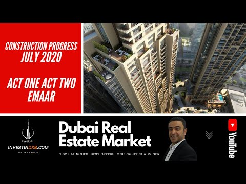 Act One Act Two at Downtown Dubai – Construction progress July 2020