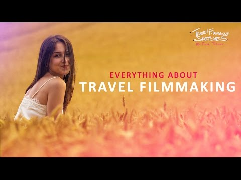 How To Make Travel Videos - Travel Filmmaking Sketches Ep. 1