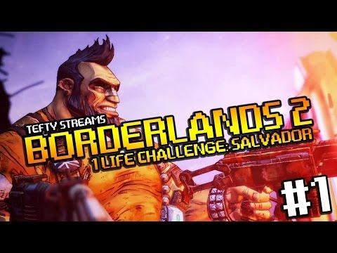 Lets Play BORDERLANDS 2 - 1 Life Challenge: Salvador #1