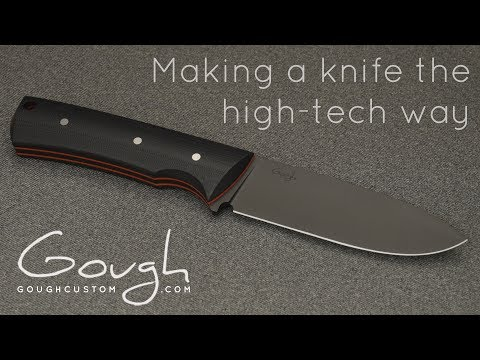Making a knife the high-tech way