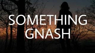 Gnash - Something | Sub Español + Lyrics
