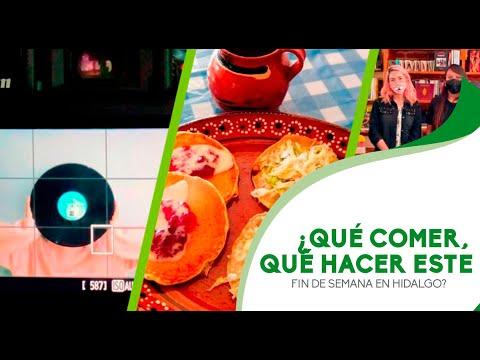 ¿Qué comer, qué hacer este Fin de Semana en Hidalgo?