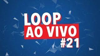 NÃO VAIS ACREDITAR NISSO! - LOOP AO VIVO #21