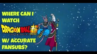 Where Can I Watch Dragon Ball Super? MOST ACCURATE SUBBED VERSION!