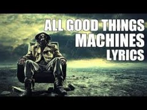 All Good Things: Machines - 1 Hour (Lyrics)