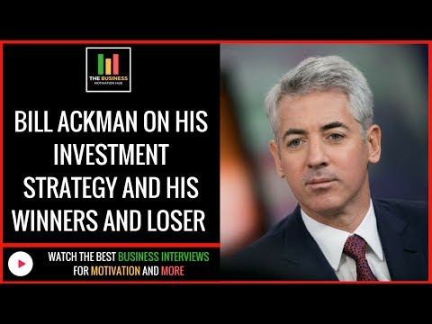 Bill Ackman On His Investment Strategy and His Winners and Losers (Bill Ackman Interview)