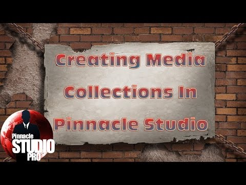 Creating Media Collections with Pinnacle Studio