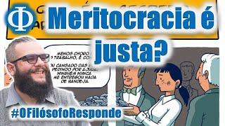 Exite algo mais justo do que a meritocracia? O Filósofo Responde #20