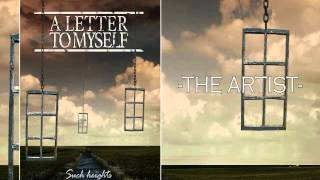 A Letter To Myself - The Artist