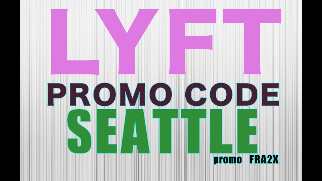 Lyft Promo Code Seattle – Become An Uber Driver