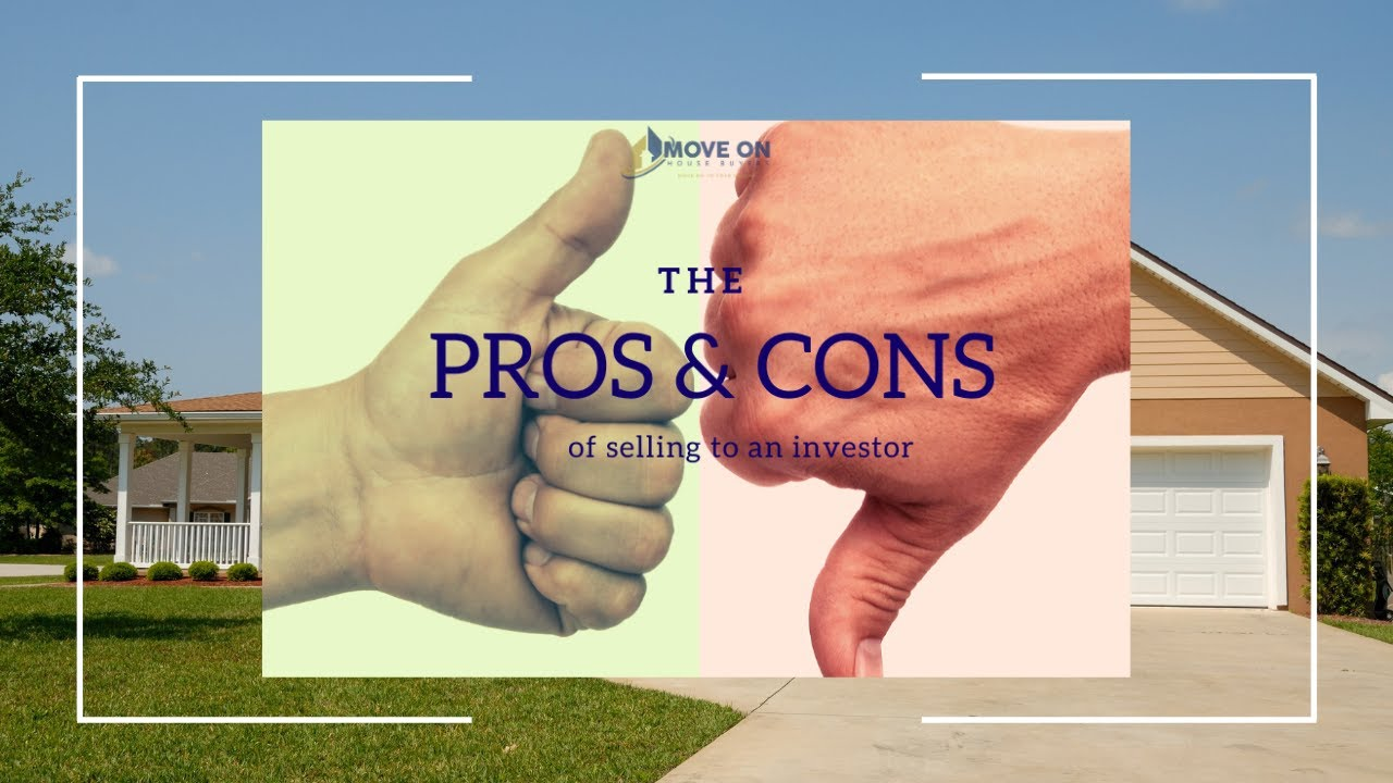 Pros and Cons of Selling to An Investor - We Buy Houses Houston