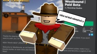 Red Dead Redemption 2 but in roblox..