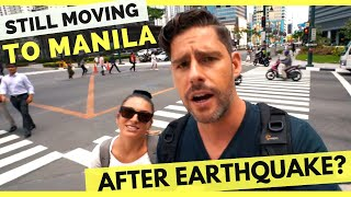 Still MOVING TO MANILA after EARTHQUAKE in the Philippines??